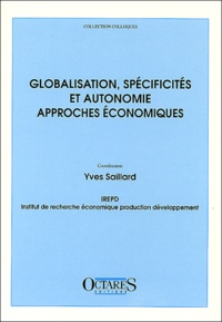 Yves Saillard - Globalisation, spécificités et autonomie économiques.