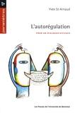 Yves Saint-Arnaud - L' autorégulation - Pour un dialogue efficace.