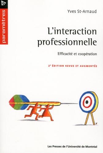 Yves Saint-Arnaud - L'interaction professionnelle - Efficacité et coopération.