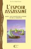Yves Saint-Gérard - L'ESPOIR ASSASSINE. - Haïti, les enfants de la haine et de la violence.