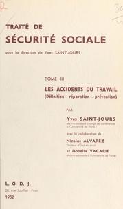 Yves Saint-Jours et Nicolas Alvarez - Traité de sécurité sociale (3). Les accidents du travail.
