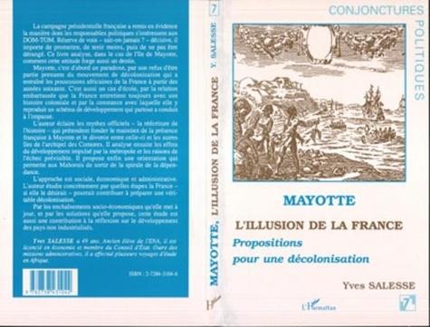 Yves Salesse - Mayotte, l'illusion de la France - Propositions pour une décolonisation.