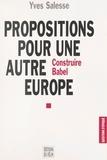 Yves Salesse - Propositions pour une autre Europe - Construire Babel.