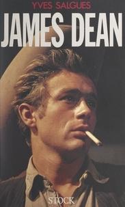 Yves Salgues - James Dean - Ou Le mal de vivre.
