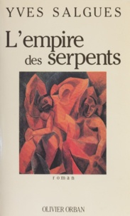 Yves Salgues - L'Empire des serpents.