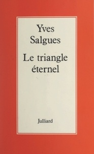 Yves Salgues - Le triangle éternel.