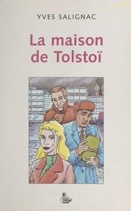 Yves Salignac - La Maison de Tolstoï.