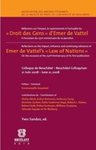 Yves Sandoz - Réflexions sur l'impact, le rayonnement et l'actualité du Droit des Gens d'Emer de Vattel.