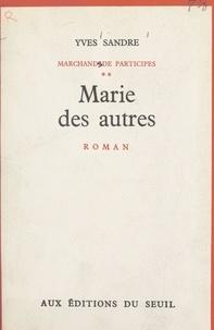 Yves Sandre - Marchands de participes (2) - Marie des autres.