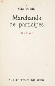 Yves Sandre - Marchands de participes.