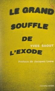 Yves Saoût et  Institut supérieur de pastoral - Le grand souffle de l'Exode.