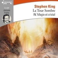 Yves Sarda et Stephen King - La Tour Sombre (Tome 4) - Magie et cristal.