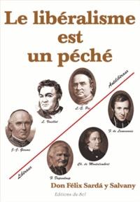 Yves Sarda et Félix Sardà y Salvany - Le libéralisme est un péché.