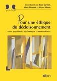 Yves Sarfati et Marc Masson - Pour une éthique du décloisonnement - Entre psychiatrie, psychanalyse et neurosciences.