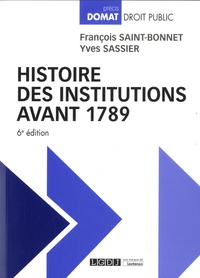 Yves Sassier et François Saint-Bonnet - Histoire des institutions avant 1789.