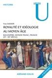 Yves Sassier - Royauté et idéologie au Moyen Age - Bas-Empire, monde franc, France (IVe-XIIe siècle).