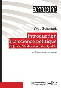 Yves Schemeil - Introduction à la science politique - Objets, méthodes, résultats, objectifs.
