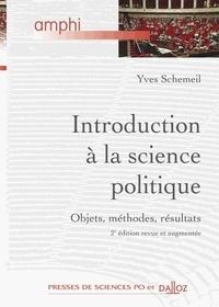 Yves Schemeil - Introduction à la science politique - Objets, méthodes, résultats.
