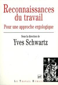 Yves Schwartz - Reconnaissance du travail - Pour une approche ergologique.