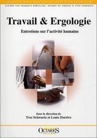 Yves Schwartz et Louis Durrive - Travail & Ergologie - Entretiens sur l'activité humaine.