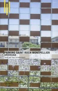 Yves Schwarzbach - Parking Saint Roch Montpellier - Archikubik.