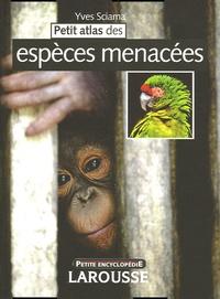 Yves Sciama - Petit atlas des espèces menacées.