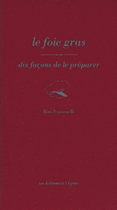 Le foie gras - Dix façons de le préparer.pdf
