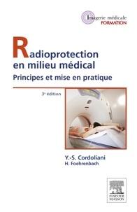 Yves-Sébastien Cordoliani et Hervé Foehrenbach - Radioprotection en milieu médical - Principes et mise en pratique.