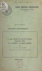 Yves Seguillon - Le stage d'études du Conseil de l'Europe et les problèmes économiques européens - Septembre 1954.