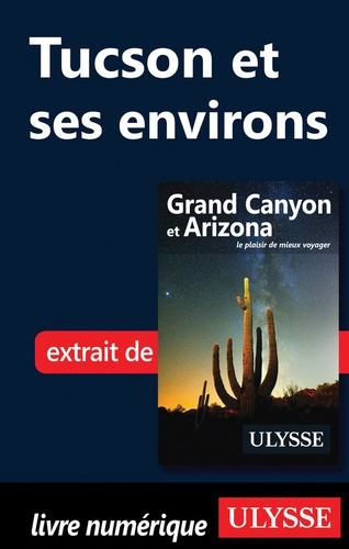 Yves Séguin - Grand Canyon et Arizona - Tuscon et ses environs.