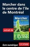 Yves Séguin - Marcher à Montréal et ses environs - Marcher dans le centre de l'île de Montréal.