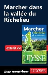Yves Séguin - Marcher à Montréal et ses environs - Marcher dans la vallée du Richelieu.