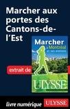 Yves Séguin - Marcher à Montréal et ses environs - Marcher aux portes des Cantons de l'Est.