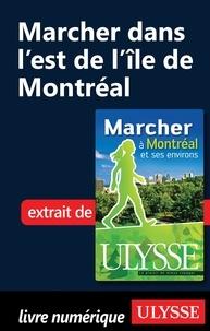 Yves Séguin - Marcher à Montréal et ses environs - Marcher dans l'est de l'île de Montréal.