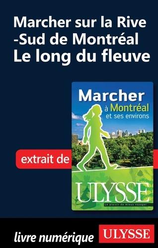Yves Séguin - Marcher à Montréal et ses environs - Marcher sur la Rive-Sud de Montréal, le long du fleuve.