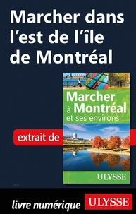 Téléchargements gratuits en ligne Marcher dans l'est de l'île de Montréal (Litterature Francaise) par Yves Séguin PDF