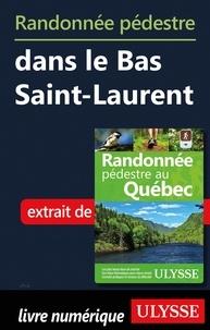 Livres audio téléchargeables gratuitement pour iphones Randonnée pédestre dans le Bas Saint-Laurent par Yves Séguin PDF ePub iBook in French
