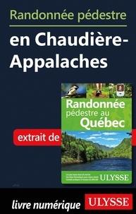 Livres électroniques téléchargeables gratuitement Randonnée pédestre en Chaudière-Appalaches par Yves Séguin 9782765835134  (Litterature Francaise)