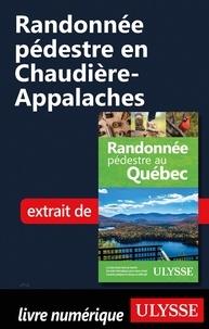 Pdf ebook search téléchargement gratuit Randonnée pédestre en Chaudière-Appalaches en francais par Yves Séguin 9782765870982