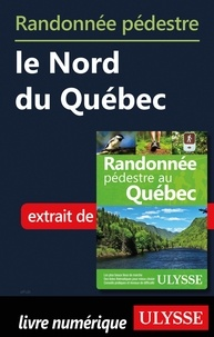 Ebook ita téléchargement gratuit Randonnée pédestre le Nord du Québec  (French Edition)