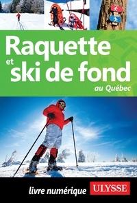 Yves Séguin - Raquette et ski de fond au Québec.