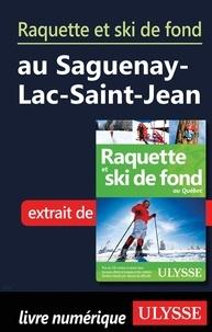 Yves Séguin - Raquette et ski de fond au Saguenay-Lac-Saint-Jean.