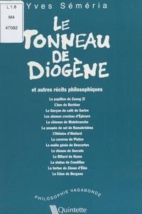 Yves Séméria - Le tonneau de Diogène et autres récits philosophiques.