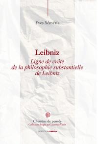 Leibniz - Lignes de crête de la philosophie substantielle de Leibniz.pdf