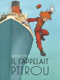 Yves Sente et Laurent Verron - Il s'appelait Ptirou.