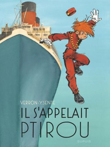 Il s'appelait Ptirou - Yves Sente, Laurent Verron - Format PDF - 9791034732319 - 16,99 €