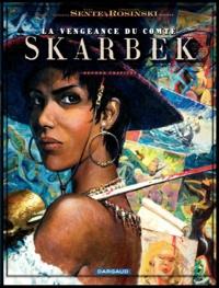 Yves Sente et Grzegorz Rosinski - La vengeance du comte Skarbek Tome 2 : Un coeur de bronze - Second chapitre.