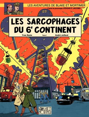 Les aventures de Blake et Mortimer Tome 16 Les sarcophages du 6e continent. Première partie, La menace universelle