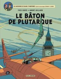 Yves Sente et André Juillard - Les aventures de Blake et Mortimer Tome 23 : Le bâton de Plutarque.