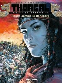 Yves Sente et Giulio De Vita - Les mondes de Thorgal : Kriss de Valnor Tome 5 : Rouge comme le Raheborg.